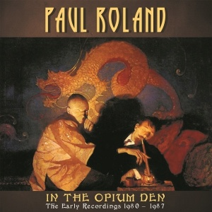 In the Opium Den, album by Paul Roland, cover artwork